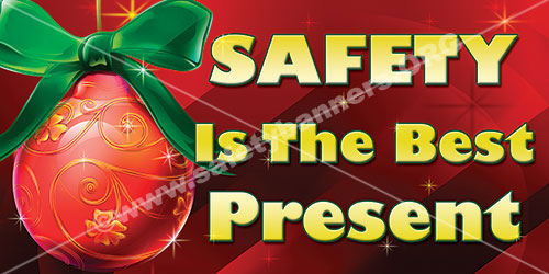 Safety is a Christmas present #1088 safety banner