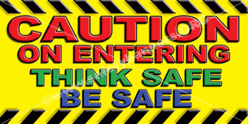 Think Safe safety banner for the workplace