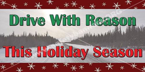 Drive With Reason This Holiday Season Safety Banner Item 1283