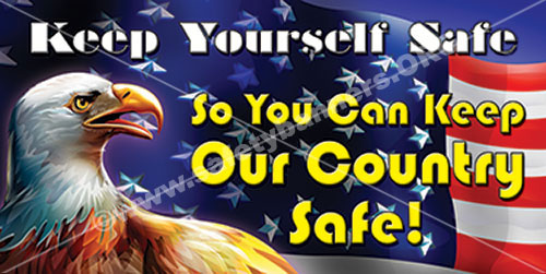 Keep Yourself Safe So You Can Keep Our Country Safe Safety Banner Item 1118