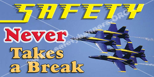Safety Never Takes A Break safety banner item 1048