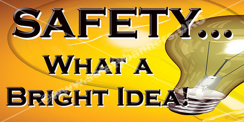 Safety What A Bright Idea safety banner item 1241