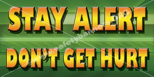 Stay Alert Dont Get Hurt safety banners item 1062