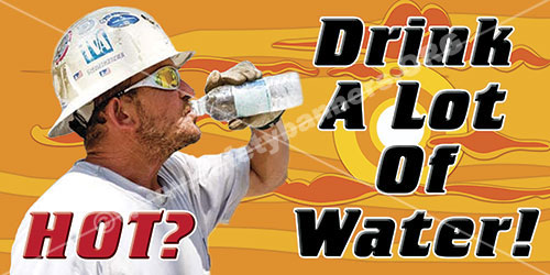 When It Is Hot Drink Plenty Of Water Heat Stroke Safety Banner Item 1274