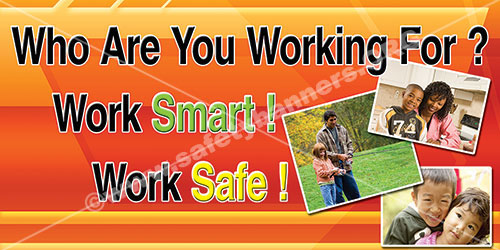 Who Are You Working For safety banner item 1056