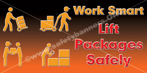 Work Smart Lift Packages Safely Lifting Safety Banner Item 1435