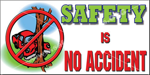 Safety Is No Accident Workplace Safety Banner Number1014