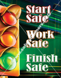 Start Safe Work Safe Finish Safe Workplace Safety Poster Item 1169