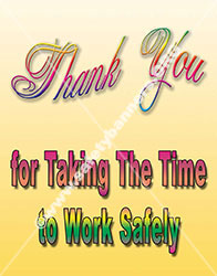 Thank You For Taking The Time To Work Safely Safety Poster Item 1006