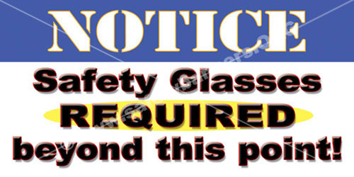 Safety Banners for Safety glasses required beyond this point PPE