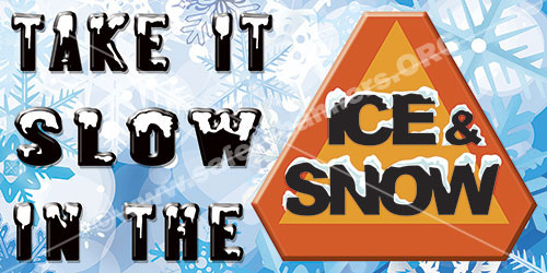 take is slow in the ice and snow safety banner