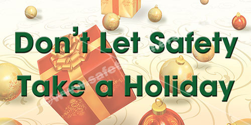 don't let safety take a holiday safety banners