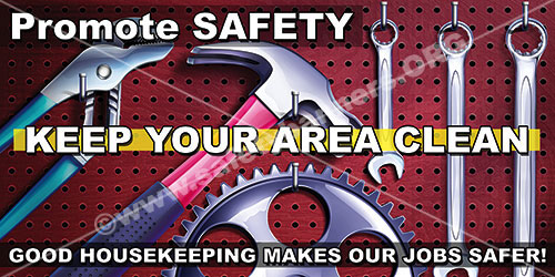 Promote Safety Keep Your Area Clean Housekeeping safety banner item 1087