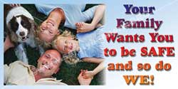 Your Family Wants You To Be Safe safety banners item 1069 250 125